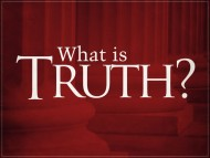 What is Truth? (All religions cannot be the same)