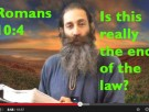 Romans 10:4 Is This Really The End Of The Law?