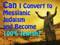 Can I convert to messianic Judaism and be 100 percent Jewish