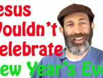 Yeshua Wouldn't Celebrate New Year's Eve