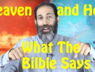 Heaven, Hell, and the Resurrection, What The Bible Says