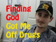 Finding God Got Me Off Drugs