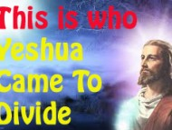 Who Yeshua Came To Divide