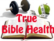 Bible Health Is More Than Just Diet