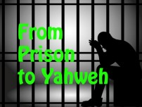 From Prison To Yahweh
