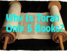 Why Is Torah Only The 1st Five Books?