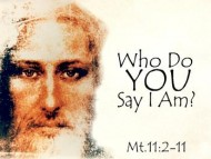 Matthew 11:1-19 Yeshua Said (Part 28)
