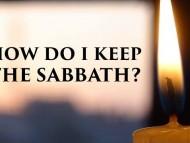 How Should We Observe The Sabbath?