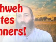 Yahweh Hates Sinners!