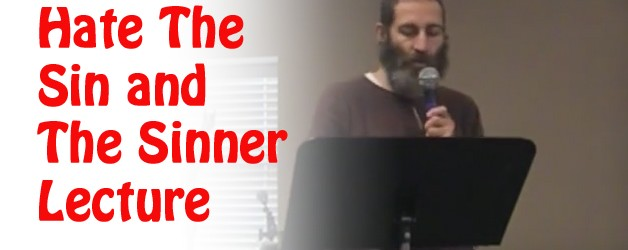 Hate The Sin and Hate The Sinner Lecture