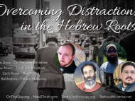 Overcoming Distractions in the Hebrew Roots
