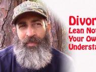 Divorce, Lean Not On Your Own Understanding