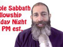 Bible Sabbath Fellowship Friday September 30th 2017 @ 10pm est
