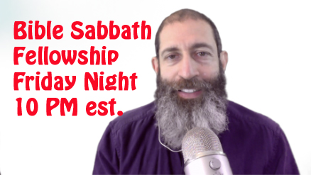 Bible Sabbath Fellowship Friday November 9th, 2018 @ 10pm est