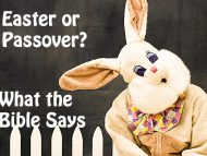 Why Do Christians Celebrate Easter and not Passover?