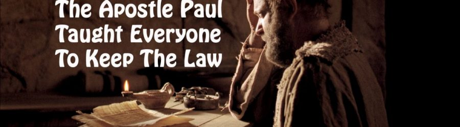 Proof The Apostle Paul taught we need to keep the law