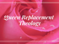 Queen Replacement Theology (Red Pill)