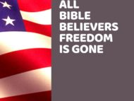 All Bible Believers Freedom Is Gone