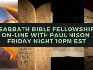 Sabbath Fellowship Friday May 22nd, 2020 @ 10pm est.