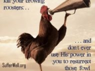 When you deny Yeshua, Rooster's Crow