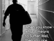 Why You Must Suffer Well