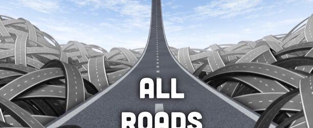 All Roads Lead Where?
