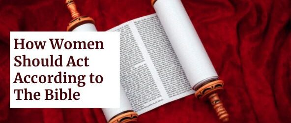 How a Bible Woman Should Act