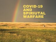 Is Covid-19 and Spiritual Warfare