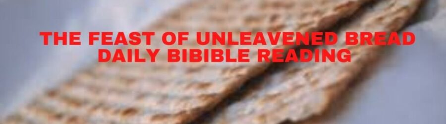 Feast of Unleavened Bread Day 6 Reading