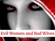 Evil Women and Bad Wives